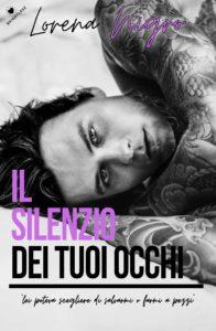 Book Cover: Il Silenzio Dei Tuoi Occhi di Lorena Nigro - SEGNALAZIONE