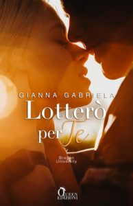 "Book Cover: Lotterò per te ""Bragan University vol.2"" di Gianna Gabriela - COVER REVEAL"