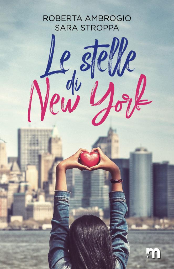 Book Cover: Le Stelle di New York di Roberta Ambrogio, Sara Stroppa - SEGNALAZIONE