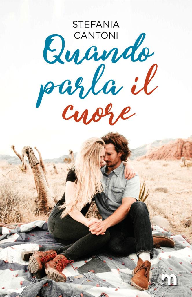 Book Cover: Quando Parla il Cuore di Stefania Cantoni - SEGNALAZIONE