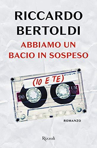 Book Cover: Abbiamo un bacio in sospeso (io e te) di Riccardo Bertoldi