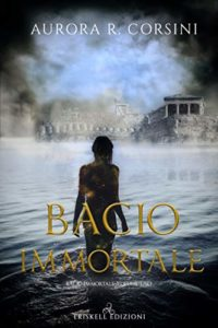 Book Cover: Bacio Immortale di Aurora R. Corsini - SEGNALAZIONE