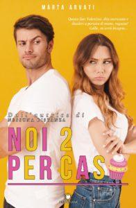 Book Cover: Noi 2 Per Caso di Marta Arvati - SEGNALAZIONE