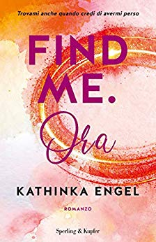 Book Cover: Find me. Ora di Kathinka Engel - SEGNALAZIONE