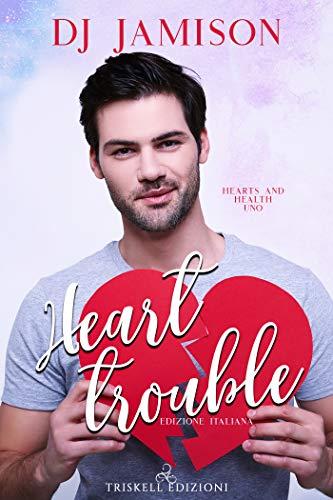 Book Cover: Heart Trouble di D.J. Jamison - SEGNALAZIONE