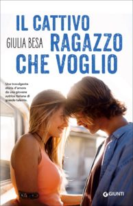 Book Cover: Il Cattivo Ragazzo Che Voglio di Giulia Besa - RECENSIONE