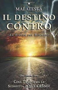 Book Cover: Il Destino Contro: La Strada del Riscatto di Malatesta - SEGNALAZIONE