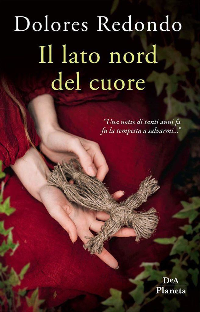 Book Cover: Il Lato Nord Del Cuore di Dolores Redondo - SEGNALAZIONE