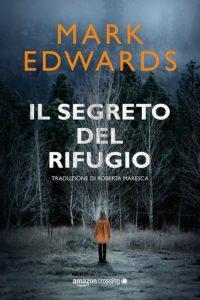 Book Cover: Il Segreto Del Rifugio di Mark Edward - SEGNALAZIONE