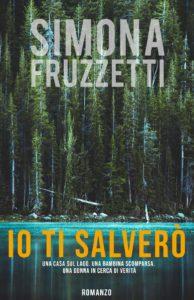 Book Cover: Io Ti Salverò di Simona Fruzzetti - SEGNALAZIONE