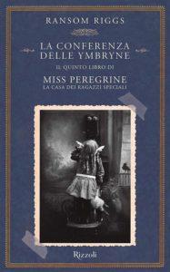 """Book Cover: La Conferenza Delle Ymbryne """"Miss Peregrine. La casa dei ragazzi speciali Vol. 5"""" di Ransom Riggs  - SEGNALAZIONE"""