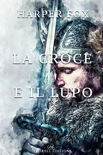 Book Cover: La Croce e il lupo di Harper Fox - SEGNALAZIONE