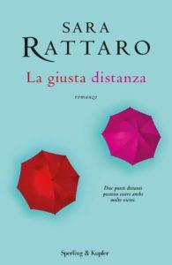 Book Cover: La Giusta Distanza di Sara Rattaro - RECENSIONE