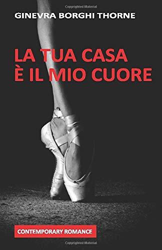 Book Cover: La Tua Casa è Il Mio Cuore di Ginevra Borghi Thorne - RECENSIONE