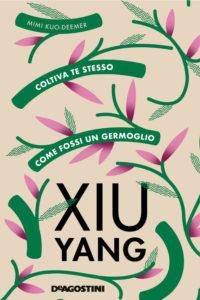 Book Cover: Xiu yang. L'Arte di Coltivare Se Stessi - di Mimi Kuo-Deemer - SEGNALAZIONE