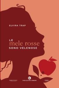 Book Cover: Le Mele Rosse Sono Velenose di Elvira Trap - SEGNALAZIONE
