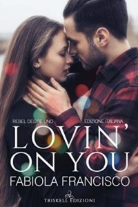 Book Cover: Lovin'on you di Fabiola Francisco - SEGNALAZIONE