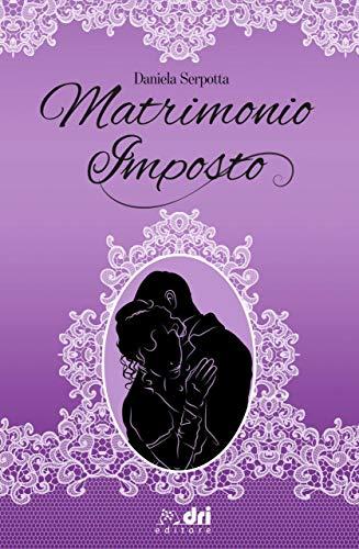 Book Cover: Matrimonio Imposto di Daniela Serpotta - SEGNALAZIONE
