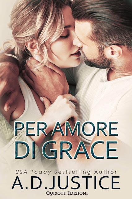 Book Cover: Per Amore di Grace di A.D. Justice - SEGNALAZIONE
