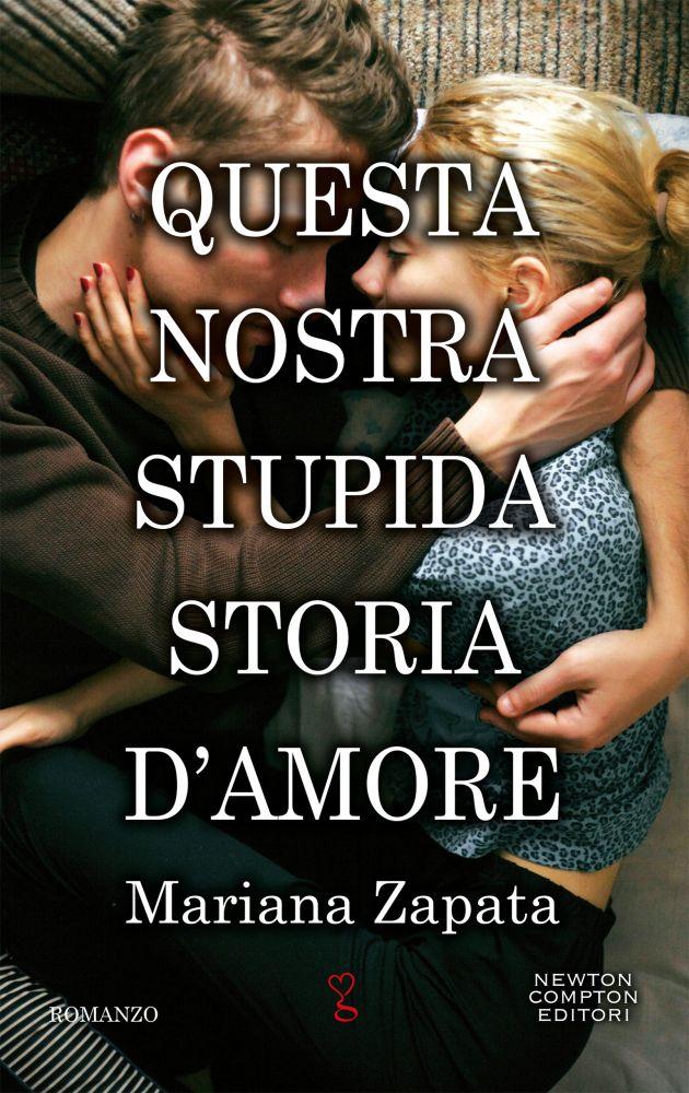 Book Cover: Questa nostra stupida storia d'amore di Mariana Zapata - SEGNALAZIONE