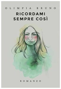 Book Cover: Ricordami Sempre Così di Olimpia Bruno - RECENSIONE
