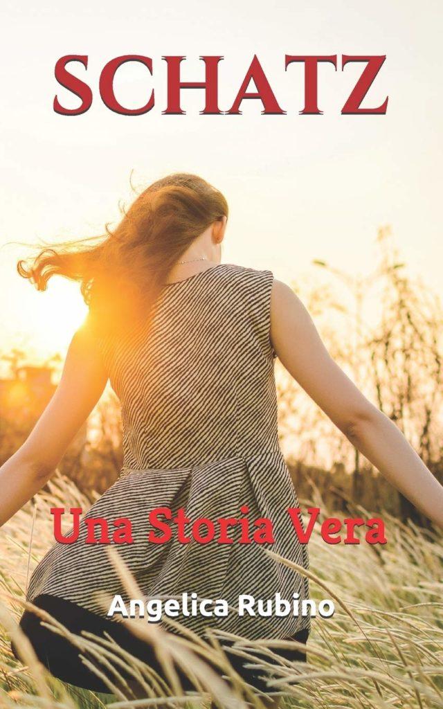 Book Cover: SCHATZ: Una Storia Vera di Angelica Rubino - SEGNALAZIONE
