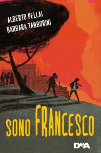 Book Cover: Sono Francesco di  Alberto Pellai, Barbara Tamborini - SEGNALAZIONE