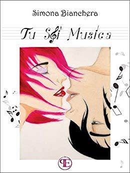 Book Cover: Tu Sei Musica di Simona Bianchera - RECENSIONE