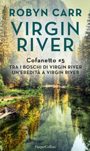 Book Cover: Cofanetto Virgin River 5: Tra i boschi di Virgin River, Un'eredità a Virgin River di Robin Carr - SEGNALAZIONE