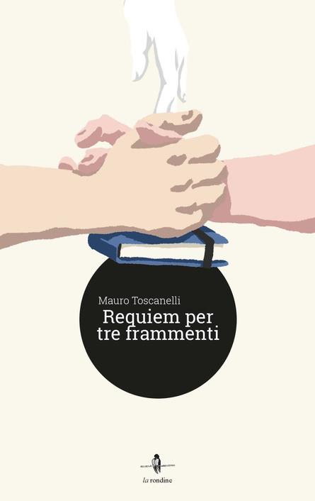 Book Cover: Requiem per tre frammenti di Mauro Toscanelli - Blog Tour