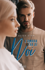 Book Cover: L'ombra tra di noi di Alice Sten - COVER REVEAL