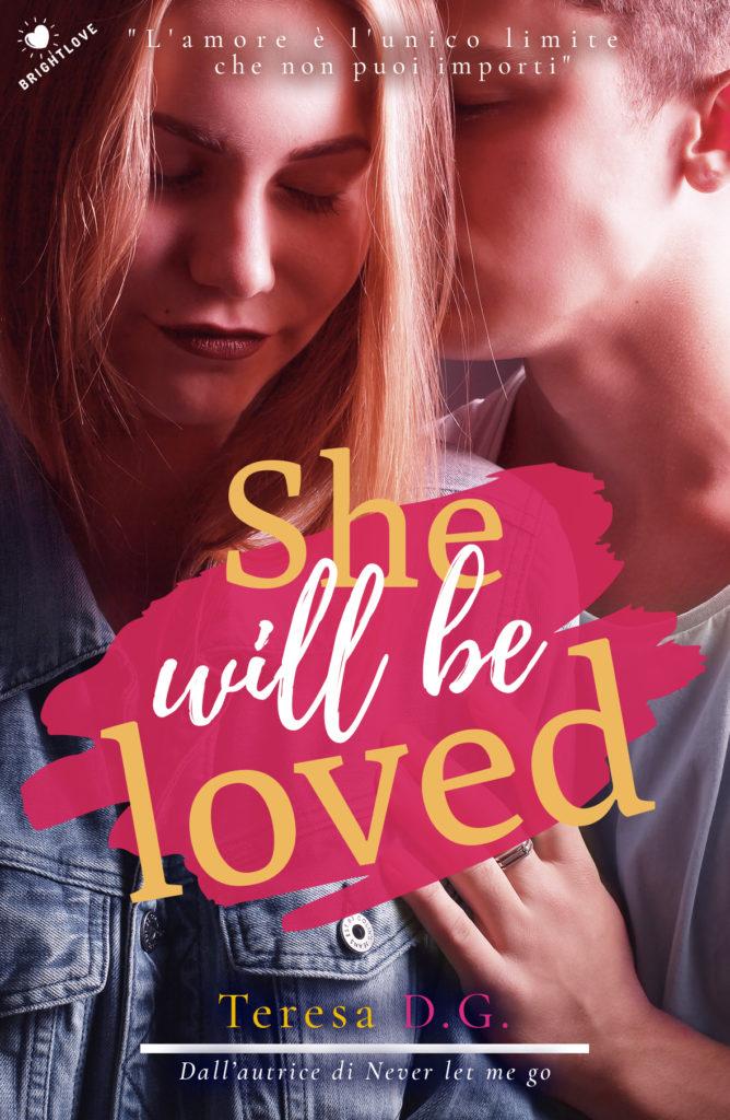Book Cover: She Will Be Loved di Teresa D.G. - SEGNALAZIONE