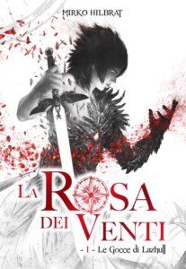 Book Cover: La Rosa dei Venti. Le gocce di Lazhull di Mirko Hilbrat - SEGNALAZIONE