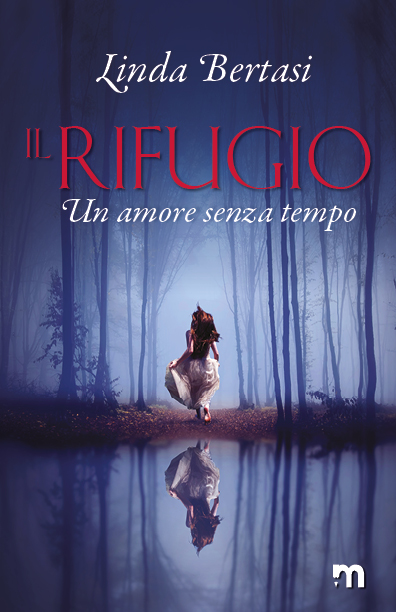 Book Cover: Il Rifugio. Un amore senza tempo di Linda Bertasi - SEGNALAZIONE