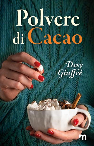 Book Cover: Polvere di Cacao di Desy Giuffrè - SEGNALAZIONE