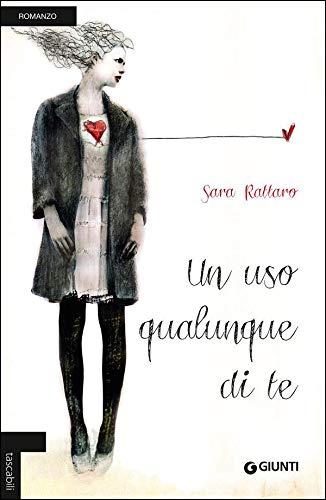 Book Cover: Un Uso Qualunque di Te di Sara Rattaro - RECENSIONE