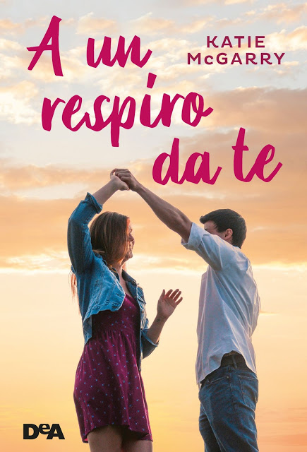 Book Cover: A un Respiro da Te di Katie McGarry - ANTEPRIMA