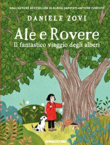 Book Cover: Ale e Rovere. Il fantastico viaggio degli alberi di Daniele Zovi - ANTEPRIMA