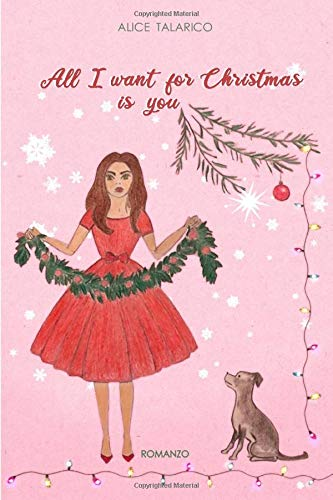 Book Cover: All I Want For Christmas Is You di Alice Talarico - RECENSIONE
