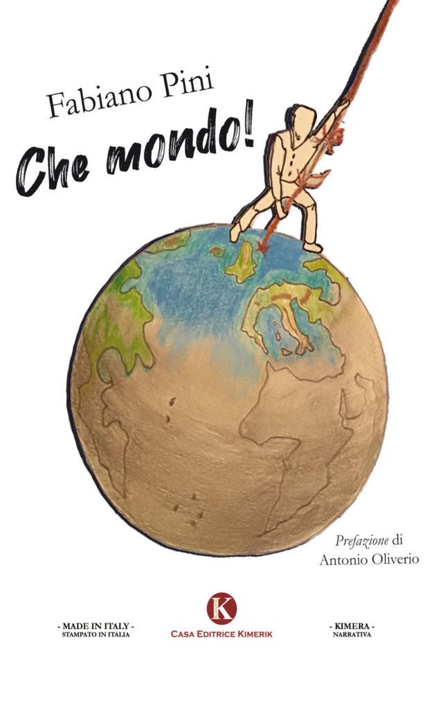 Book Cover: Che Mondo! di Fabiano Pini - SEGNALAZIONE