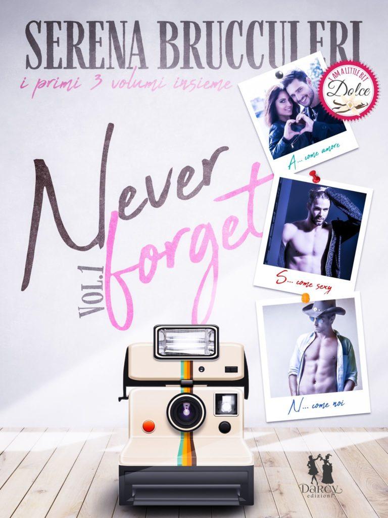 Book Cover: Never Forget di Serena Brucculeri - SEGNALAZIONE
