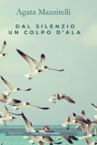 Book Cover: Dal Silenzio un Colpo D'Ali di Agata Mazzitelli - SEGNALAZIONI