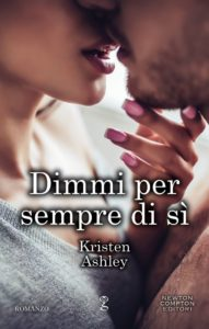 Book Cover: Dimmi per sempre si di Kristen Ashley - SEGNALAZIONE
