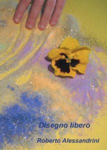 Book Cover: Disegno Libero di Roberto Alessandrini - SEGNALAZIONE