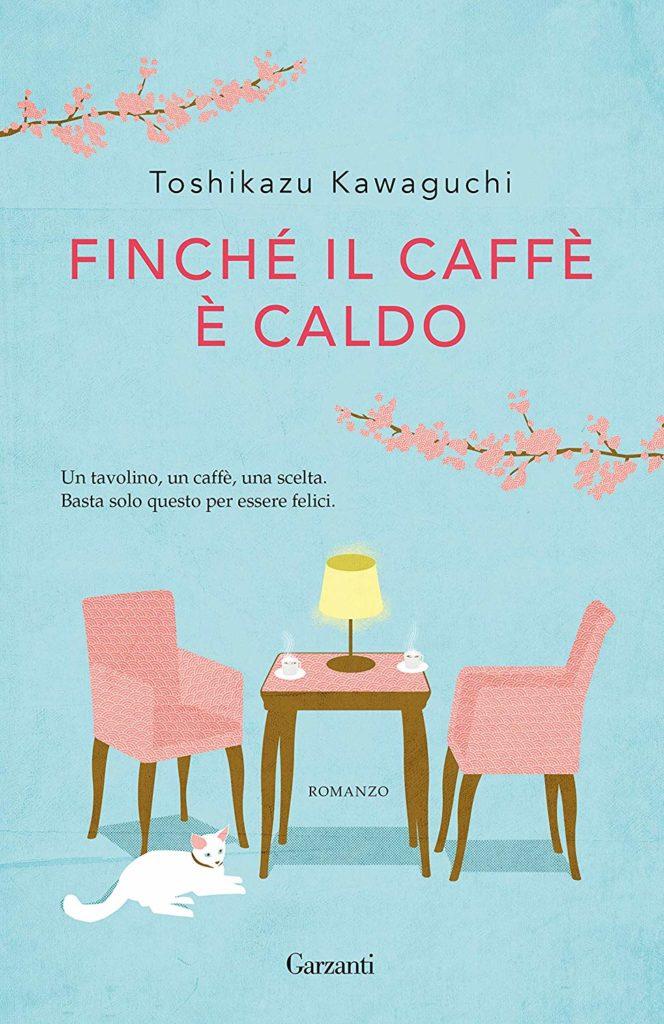 Book Cover: Finchè Il Caffè è Caldo di Toshikazu Kawaguchi - SEGNALAZIONE