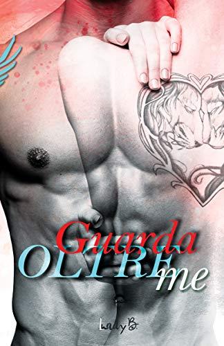 Book Cover: Guarda Oltre me di Lady B. - RECENSIONE