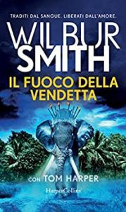 Book Cover: Il Fuoco della Vendetta di Wilbur Smith - SEGNALAZIONE