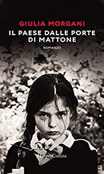 Book Cover: Il paese dalle porte di mattone di Giulia Morgani - SEGNALAZIONE