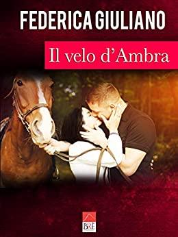 Book Cover: Il velo d'Ambra di Federica Giuliano - SEGNALAZIONE