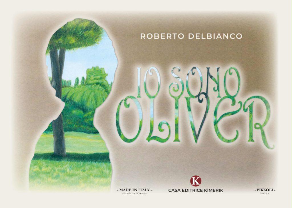 Book Cover: Io Sono Oliver di Roberto Delbianco - SEGNALAZIONE